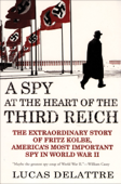 Download and Read Online A Spy at the Heart of the Third Reich