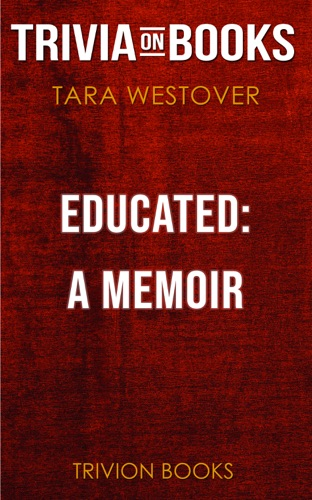Trivia-On-Books - Educated: A Memoir by Tara Westover (Trivia-On-Books)