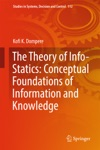 The Theory Of Info-Statics Conceptual Foundations Of Information And Knowledge