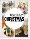 Handmade Christmas - On A Student Budget