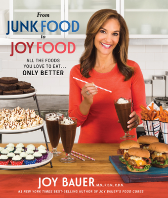 From Junk Food to Joy Food - Joy Bauer book