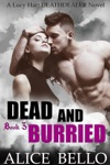 Dead And Buried A Lucy Hart Deathdealer Novel Book Three