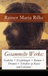 Gesammelte Werke Gedichte  Erzhlungen  Roman  Dramen  Schriften Zu Kunst Und Literatur