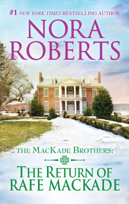Nora Roberts - The Return of Rafe MacKade book