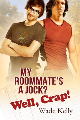 My Roommate's a Jock? Well, Crap! image