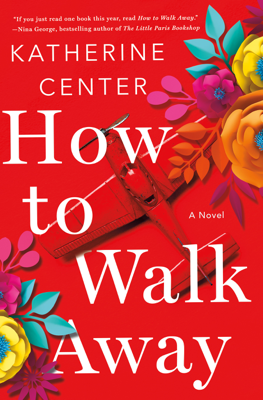 How to Walk Away - Katherine Center book