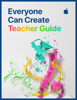 Apple Education - Everyone Can Create: Teacher Guide artwork