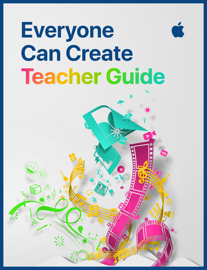 Everyone Can Create: Teacher Guide - Apple Education book summary