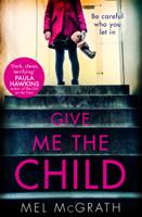 Mel McGrath - Give Me the Child artwork