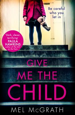 Mel McGrath - Give Me the Child book