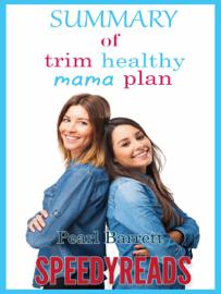 Summary of Trim Healthy Mama Plan by Pearl Barrett & Serene Allison