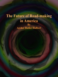 The Future Of Road Making In America