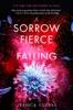 A Sorrow Fierce and Falling (Kingdom on Fire, Book Three)