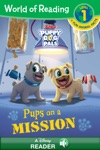 World Of Reading Puppy Dog Pals Pups On A Mission