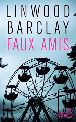 Linwood Barclay - Faux amis