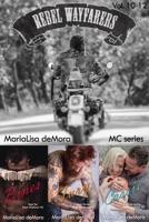 Rebel Wayfarers MC Vol 10-12 ebook Download