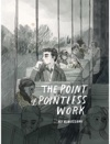 The Point Of Pointless Work