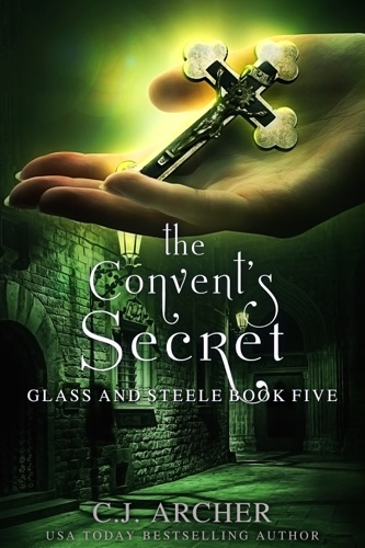 C.J. Archer - The Convent's Secret