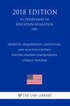 Priorities Requirements Definitions And Selection Criteria - Striving Readers Comprehensive Literacy Program US Department Of Education Regulation ED 2018 Edition