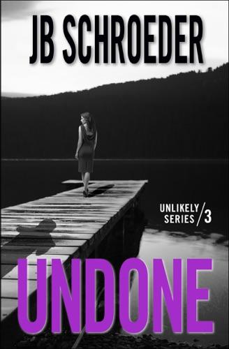 Undone - JB Schroeder - JB Schroeder