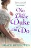 Grace Burrowes - No Other Duke Will Do artwork