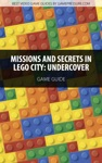 Missions And Secrets In LEGO City Undercover