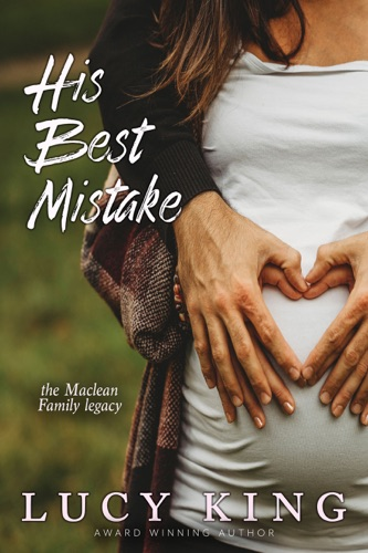 His Best Mistake - Lucy King - Lucy King