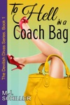 To Hell In A Coach Bag The Devilish Divas Series Book 1