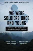 We Were Soldiers Once . . . and Young ebook Download