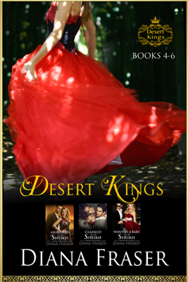 Diana Fraser - Desert Kings Boxed Set (Books 4-6) book