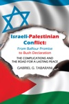 Israeli-Palestinian Conflict From Balfour Promise To Bush Declaration