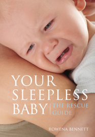 Your Sleepless Baby The Rescue Guide
