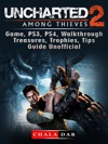 Uncharted 2 Among Thieves Game PS3 PS4 Walkthrough Treasures Trophies Tips Guide Unofficial