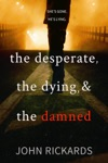 The Desperate The Dying And The Damned