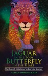 Jaguar In The Body Butterfly In The Heart