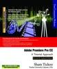 Adobe Premiere Pro CC: A Tutorial Approach