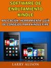 Software De Enrutamiento Kindle Aplicacin Herramienta Gua De Consejos Para Kindle Fire