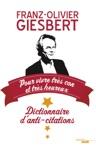 Dictionnaire Danti-citations Pour Vivre Trs Con Et Trs Heureux