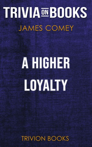 Trivion Books - A Higher Loyalty by James Comey (Trivia-On-Books)