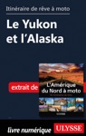 Itinraire De Rve  Moto - Le Yukon Et LAlaska