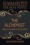 The Alchemist  - Summarized For Busy People Based On The Book By Paulo Coelho