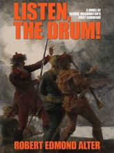 Listen, The Drum!: A Novel Of Washington's First Command