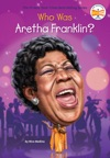Who Was Aretha Franklin