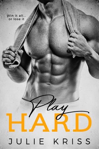 Julie Kriss - Play Hard