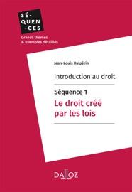 Introduction Au Droit S Quence 1 Le Droit Cr Par Les Lois