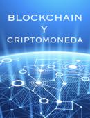 BLOCKCHAIN Y CRIPTOMONEDA