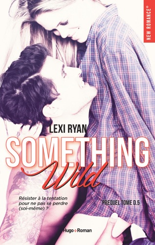 Lexi Ryan - Reckless & Real Something Wild Prequel