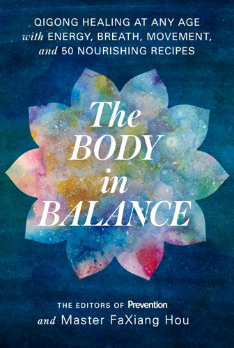 The Editors of Prevention & Master Faxiang Hou - The Body in Balance