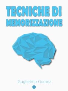 Tecniche di memorizzazione da Guglielmo Gomez