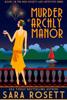 Murder at Archly Manor - Sara Rosett